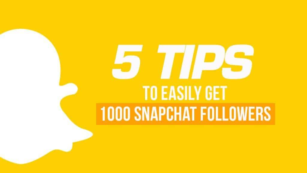 1280x720 blogpost 5 tips Snapchat Five Tips to Easily Get 1000 Snapchat Followers