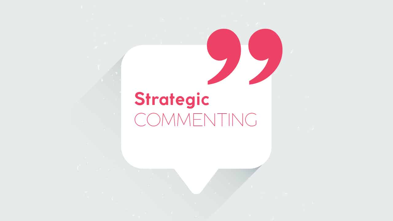 Strategic Commenting on Social Media - How and Why It Works