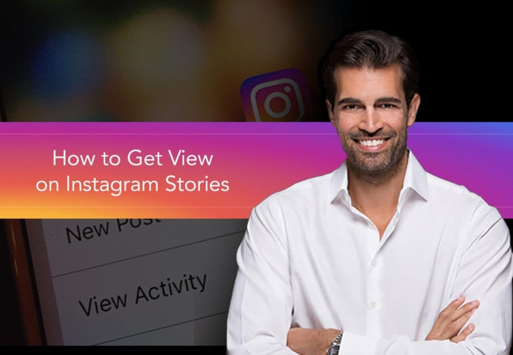 How to Get Views on Instagram Stories in Three Steps